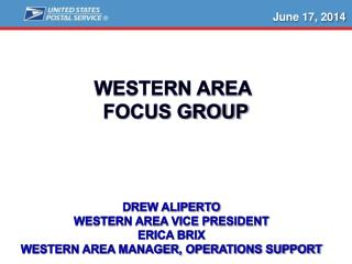 Drew Aliperto Western Area Vice President Erica brix Western area manager, operations Support