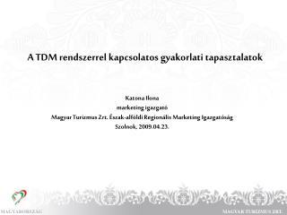 A TDM rendszerrel kapcsolatos gyakorlati tapasztalatok