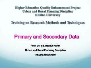 Prof. Dr.  Md. Rezaul Karim Urban and Rural Planning Discipline Khulna University