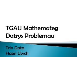 TGAU Mathemateg Datrys Problemau Trin Data Haen Uwch