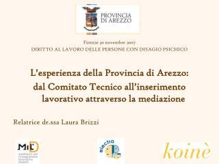 Firenze 30 novembre 2007 DIRITTO AL LAVORO DELLE PERSONE CON DISAGIO PSICHICO
