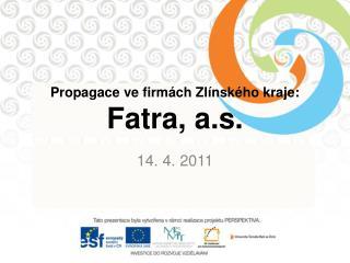 Propagace ve firmách Zlínského kraje: Fatra, a.s.