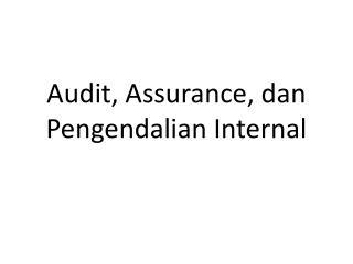 Audit, Assurance,  dan Pengendalian  Internal