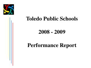 Toledo Public Schools 2008 - 2009 Performance Report
