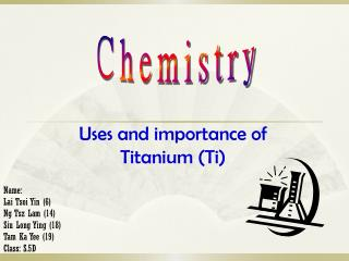 Uses and importance of Titanium (Ti)