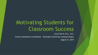 Motivating  Students  for Classroom Success