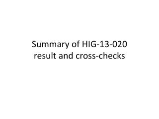 Summary of HIG-13-020  result and cross-checks