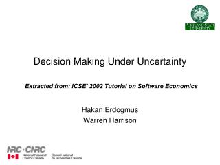 Decision Making Under Uncertainty Extracted from: ICSE' 2002 Tutorial on Software Economics