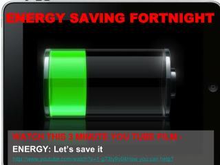 ENERGY SAVING FORTNIGHT