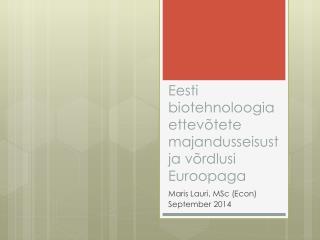 Eesti biotehnoloogia ettevõtete majandusseisust ja võrdlusi Euroopaga