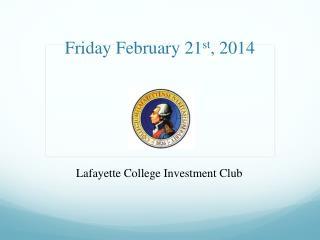 Friday February 21 st , 2014