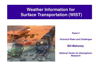 Weather Information for  Surface Transportation (WIST)