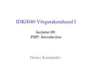 IDK0040 V�rgurakendused I harjutus 06: PHP: Introduction
