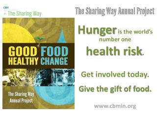 Hunger  is the world's number one health risk . Get involved today. Give the gift of food.