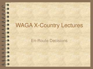 WAGA X-Country Lectures