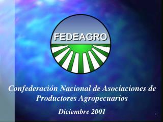Confederaci n Nacional de Asociaciones de Productores Agropecuarios Diciembre 2001