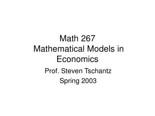 Math 267  Mathematical Models in Economics
