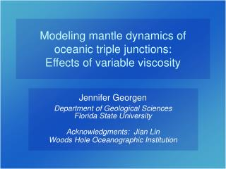 Modeling mantle dynamics of oceanic triple junctions:  Effects of variable viscosity