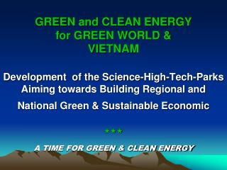 The DREAM of one  GREEN & CLEAN WORLD