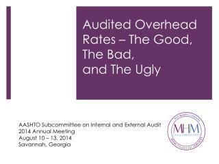 Audited Overhead Rates � The Good, The Bad,  and The Ugly