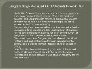 Sangram Singh Motivated AAFT Students to Work Hard