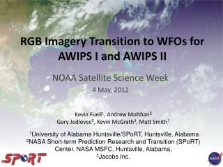 RGB Imagery Transition to WFOs for AWIPS I and AWIPS II