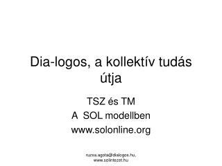 Dia-logos, a kollekt�v tud�s �tja