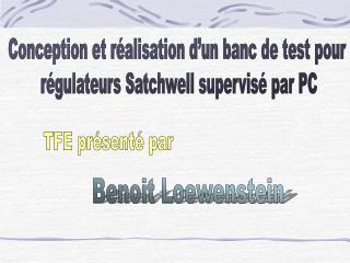 Conception et réalisation d'un banc de test pour  régulateurs Satchwell supervisé par PC