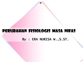 PER U BAHAN  FISIOLOGIS  MASA  NIFAS