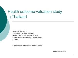 Health outcome valuation study   in Thailand