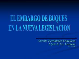 Aurelio Fernández-Concheso Clyde & Co. Caracas Mayo 2005