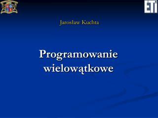 Programowanie wielowątkowe