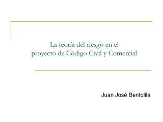 La teoría del riesgo en el proyecto de Código Civil y Comercial