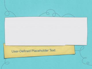 User-Defined Placeholder Text