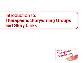 Introduction to:  Therapeutic Storywriting Groups  and Story Links
