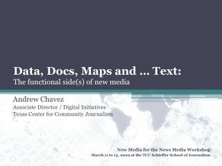 Data, Docs, Maps and � Text: The functional side(s) of new media