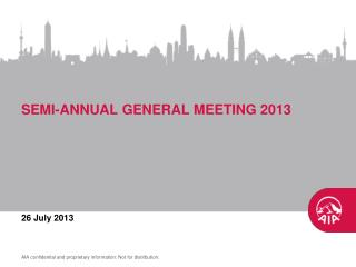 SEMI-ANNUAL GENERAL MEETING 2013