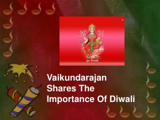 Vaikundarajan Shares The Importance Of Diwali