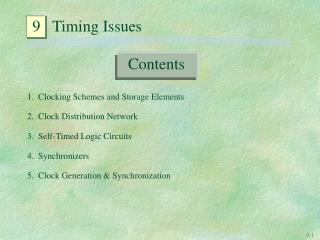 1.  Clocking Schemes and Storage Elements 2.  Clock Distribution Network