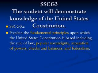 SSCG3  The student will demonstrate knowledge of the United States Constitution.