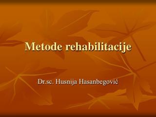 Metode rehabilitacije