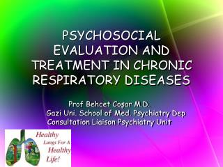 PSYCHOSOCIAL EVALUATION AND TREATMENT IN CHRONIC RESPIRATORY DISEASES
