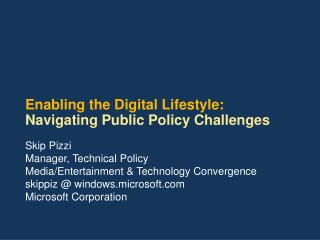 Enabling the Digital Lifestyle:  Navigating Public Policy Challenges