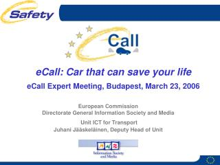 eCall: Car that can save your life eCall Expert Meeting, Budapest, March 23, 2006