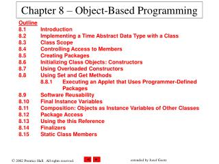 Chapter 8 – Object-Based Programming
