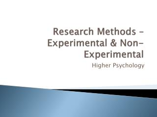 Research Methods   Experimental  Non-Experimental