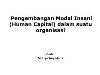 Pengembangan  Modal  Insani  (Human Capital)  dalam suatu organisasi