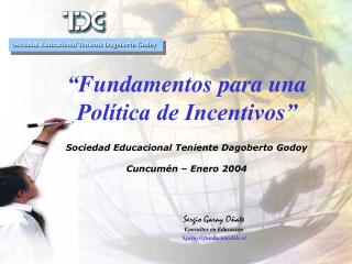 Sergio Garay O�ate Consultor en Educaci�n Sgaray@fundacionchile.cl