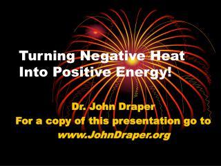 Turning Negative Heat Into Positive Energy!