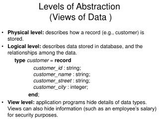 Levels of Abstraction  (Views of Data )